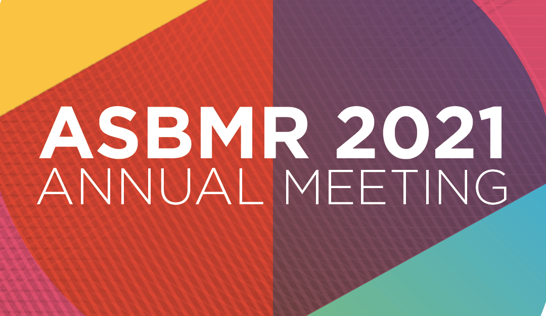 ASBMR 2021: abstracts due May 12!